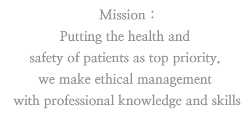 Put patients first, With Professional Knowledge, Make Ethical management